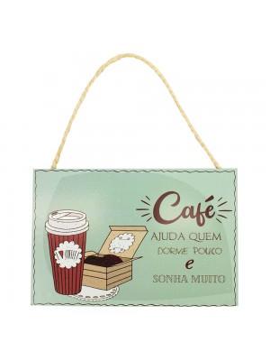Placa Decorativa Café Ajuda Quem Dorme Pouco E Sonha Muito 20x30cm