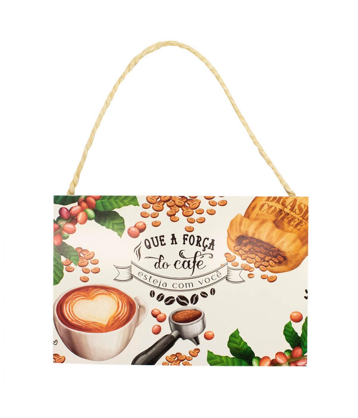 Placa Decorativa Que A Força Do Café Esteja Com Você 20x30cm