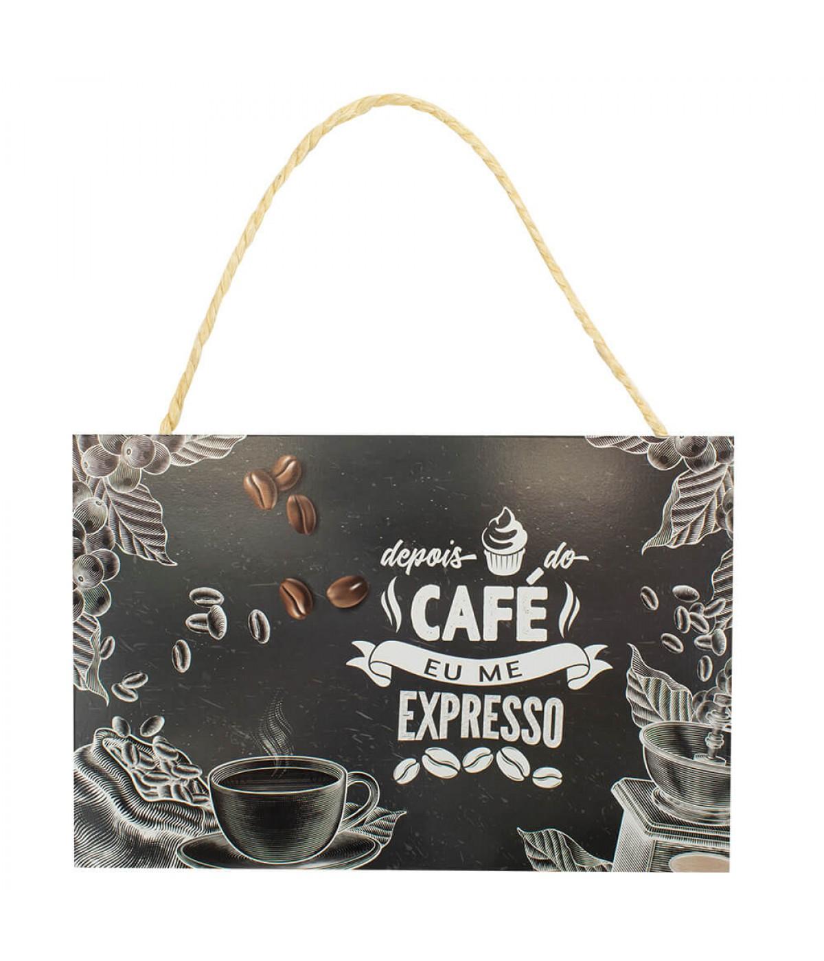Placa Decorativa Depois Do Café Eu Me Expresso 20x30cm