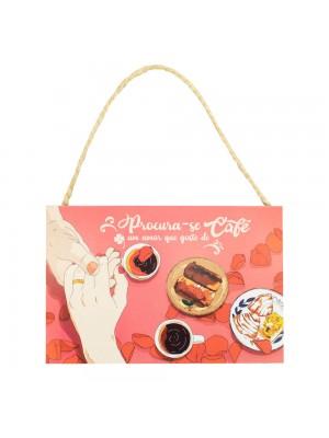 Placa Decorativa Procura-se Um Amor Que Goste De Café 20x30cm