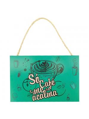 Placa Decorativa Só Café Me Acalma 20x30cm